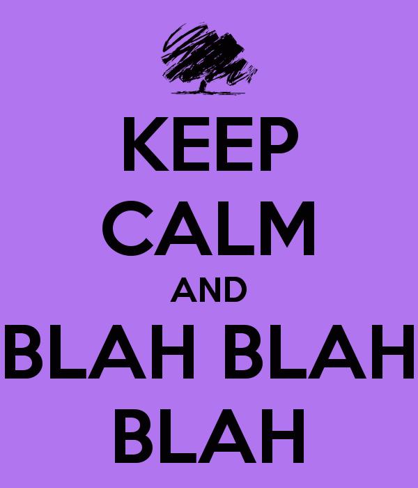 keep-calm-and-blah-blah-blah-6