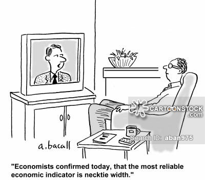 'Economists confirmed today, that the most reliable economic indicator is necktie width.'