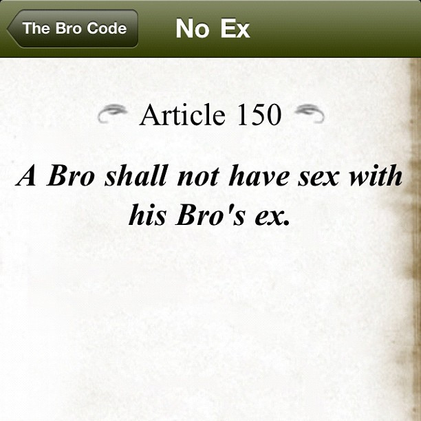 Bro code on exes